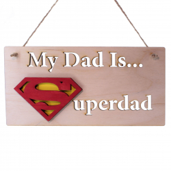 """My Dad Is Superdad"" Hanger"